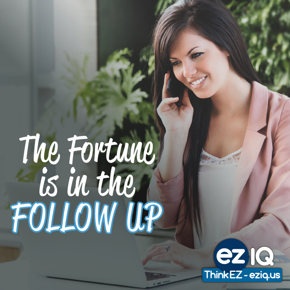Are you following up correctly?