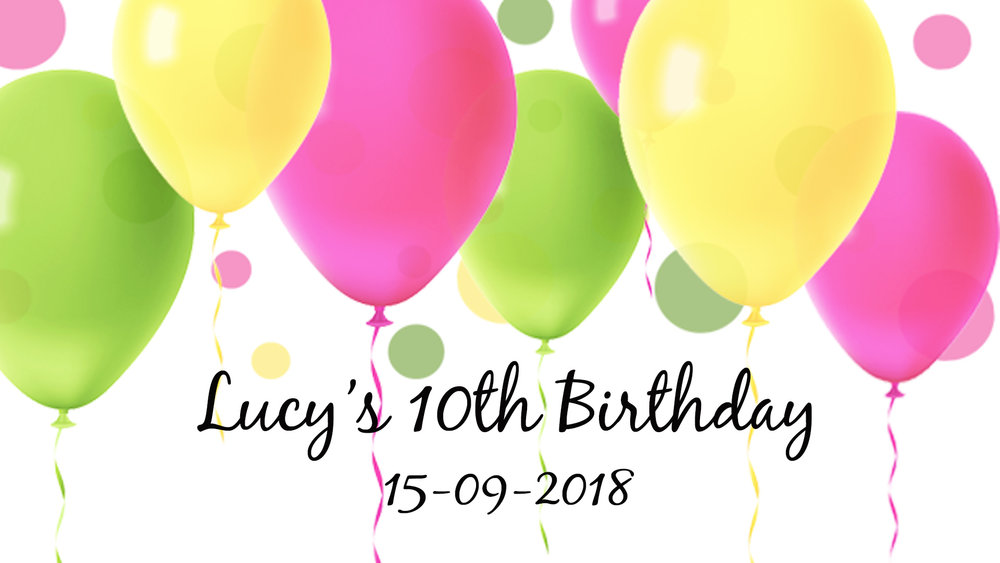 Lucy's 10th Birthday