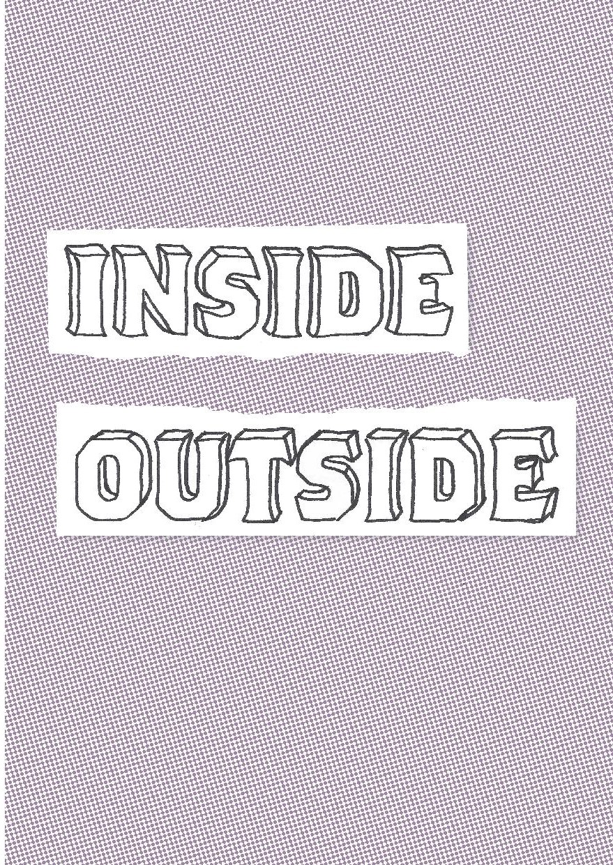 INSIDE OUTSIDE ZINE