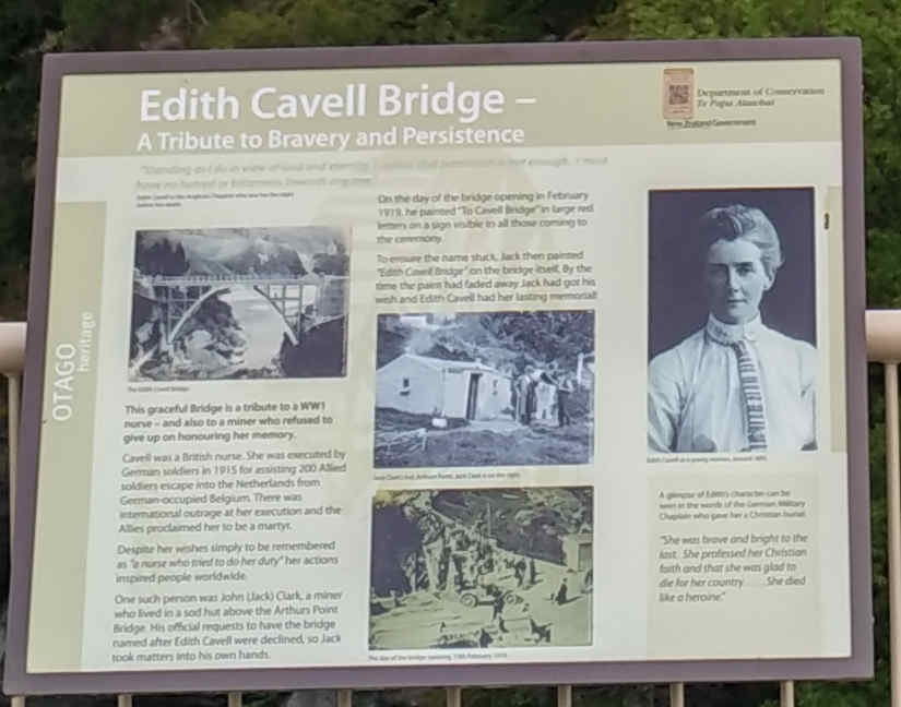 An unofficial war memorial.  When the concrete parabolic arch bridge was completed, an old miner, Jack Clark, suggested that it be named after Edith Cavell, a British nurse who had been executed in Brussels in 1915. The suggestion was not accepted, but Clark painted the name on the new structure anyway.  The name stuck.