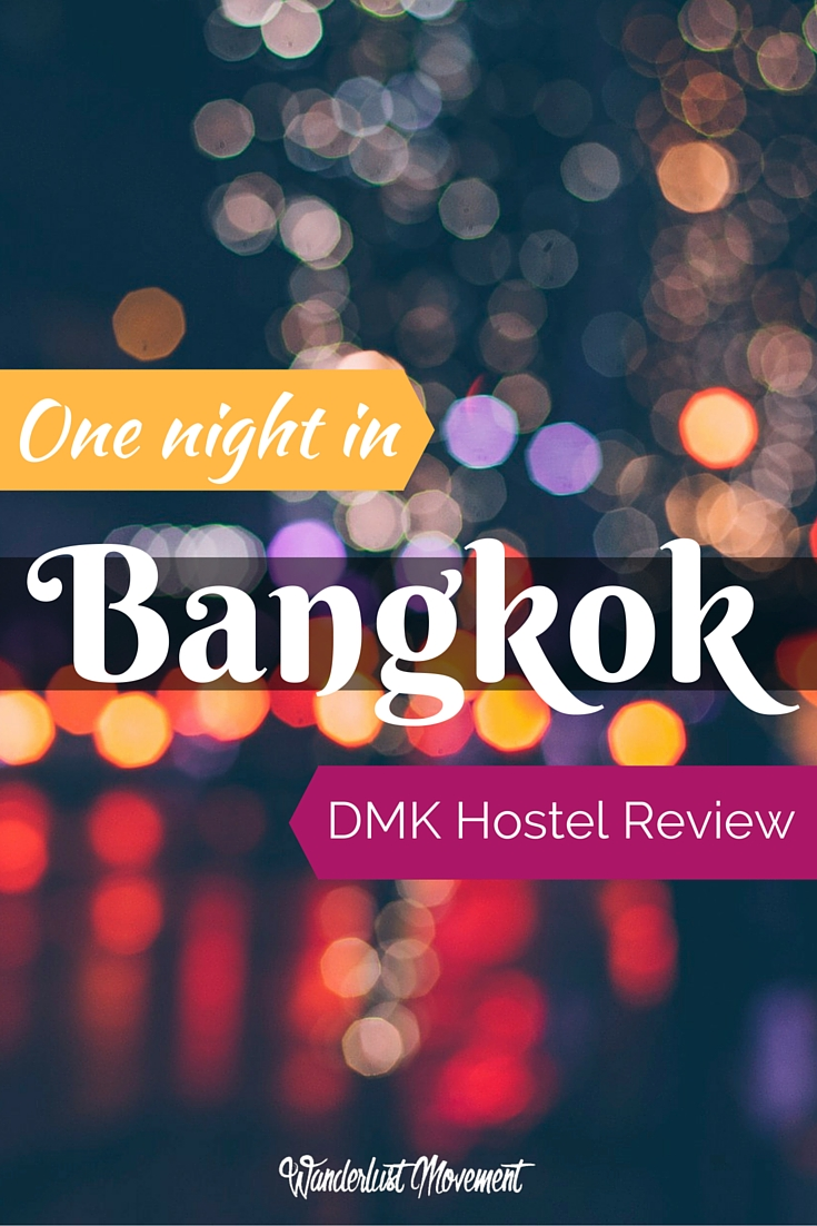 One night in Bangkok: DMK Hostel Review | Wanderlust Movement