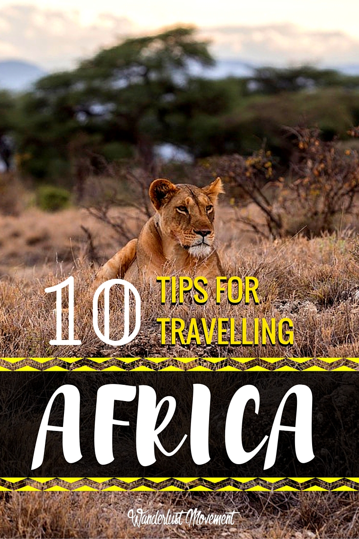 10 Tips for Travelling Africa from South African Travel Bloggers | Wanderlust Movement