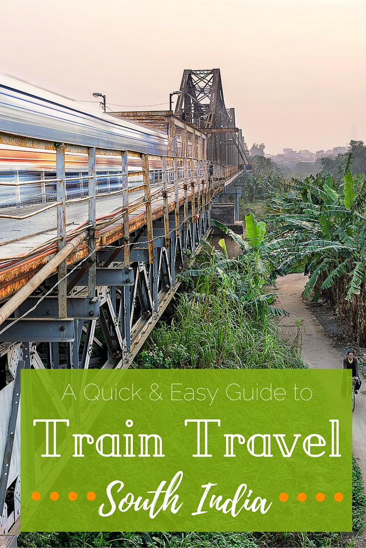A Quick and Easy Guide to Train Travel in South India | Wanderlust Movement