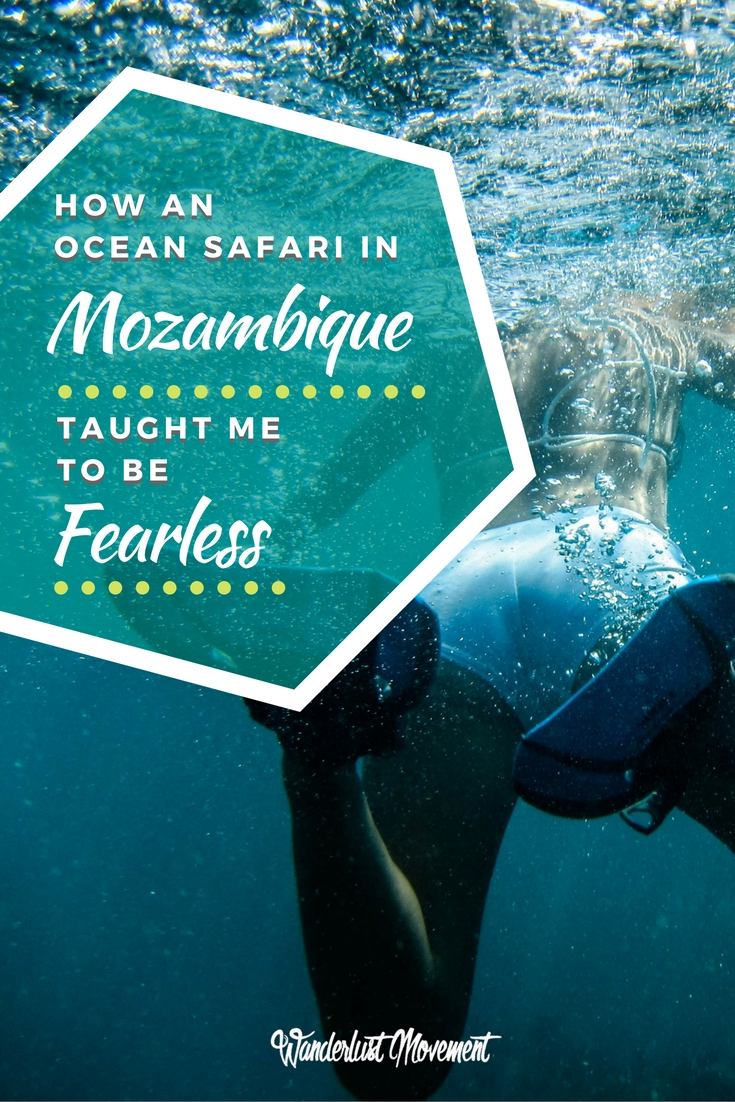 How an Ocean Safari in Mozambique Taught Me To Be Fearless | Wanderlust Movement