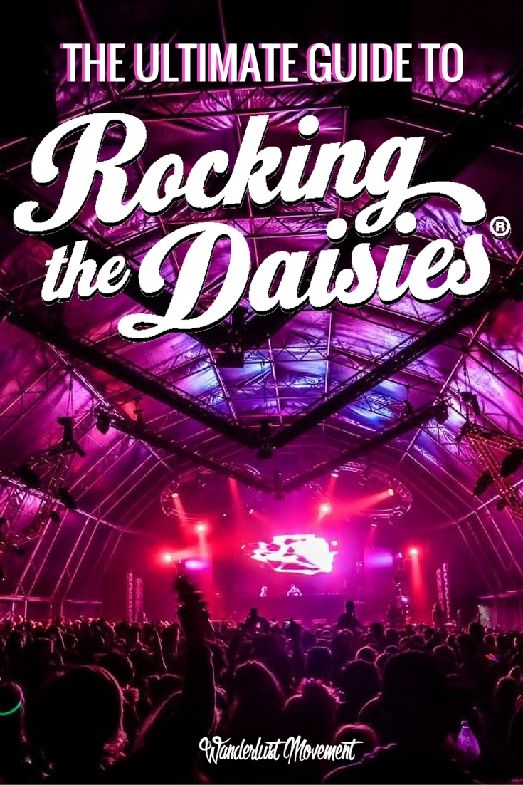 The Ultimate Guide to Surviving Your First Rocking The Daisies | Wanderlust Movement