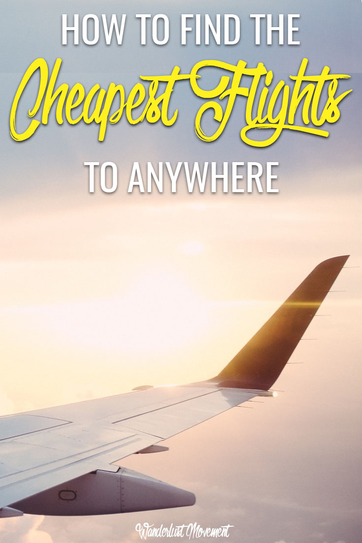 How to Book Cheap Flights to Anywhere in the World | Wanderlust Movement
