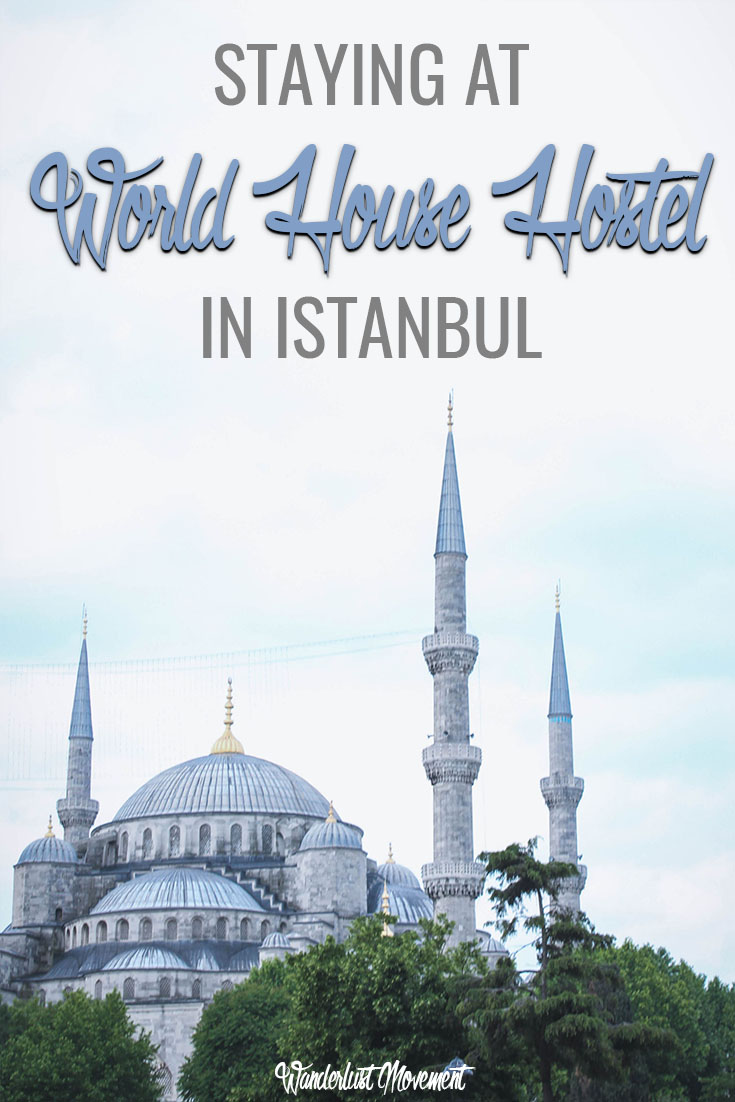 Checking In: World House Hostel Istanbul | Wanderlust Movement