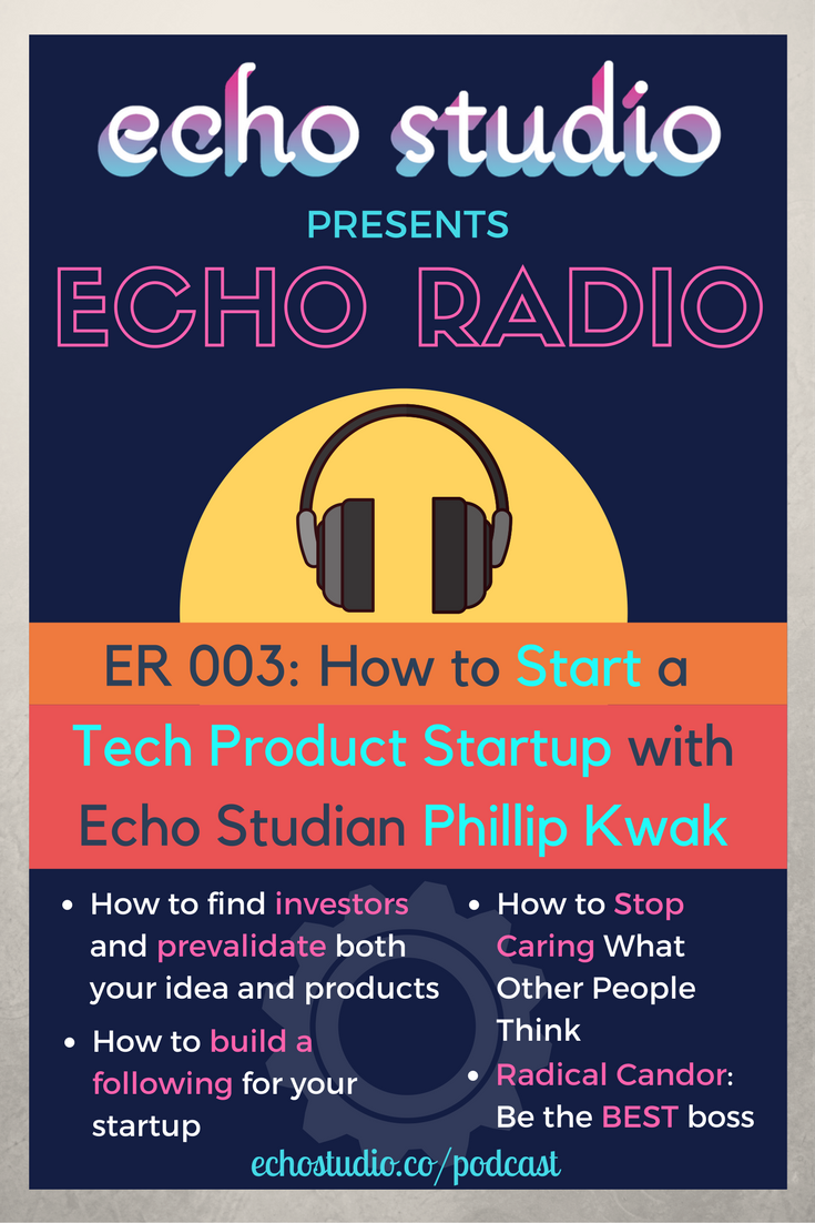 adrien-harrison-echo-studio-echo-radio-ER003-how-to-start-a-technology-product-startup-with-echo-studio-student-philip-kwak.png