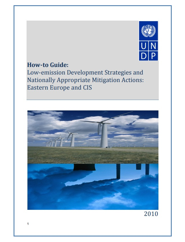 Averchenkova A – United Nations Development Programme (2010): How-to Guide: Low-emission Development Strategies and Nationally Appropriate Mitigation Actions (2010)