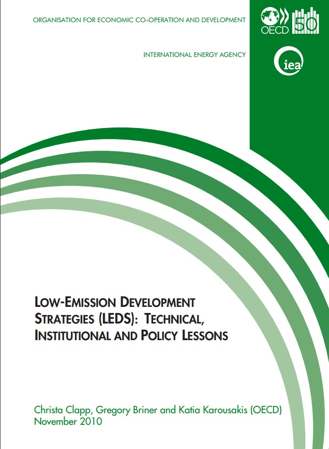 Clapp C, Briner G, Karousakis K – IEA & OECD: Low-Emission Development Strategies (LEDS): Technical, Institutional and Policy Lessons (2010)