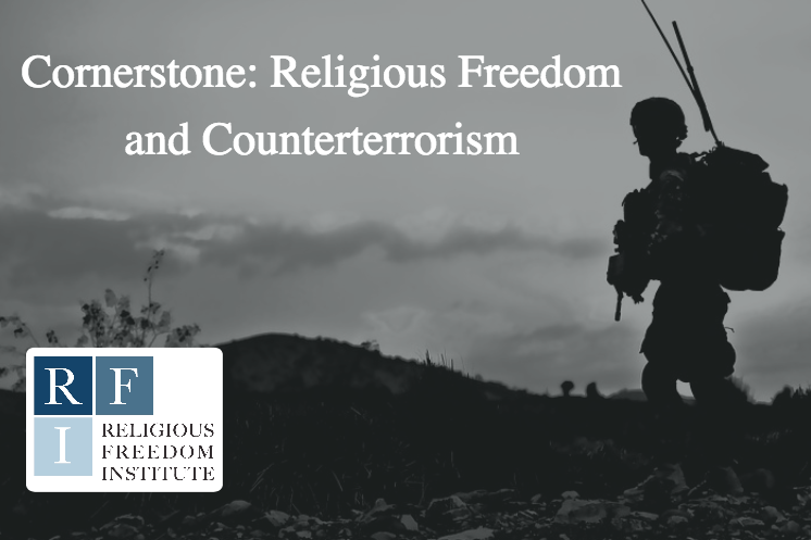 Cornerstone: Religious Freedom and Counterterrorism
