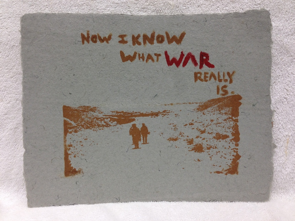 Will Rork Marines - Afghanistan _Now I Know_ 2012 Silkscreen pulp painting on Handmade Paper from military uniforms 11 x 14 Bergen Community College Workshop IMG_1034JPG.jpg
