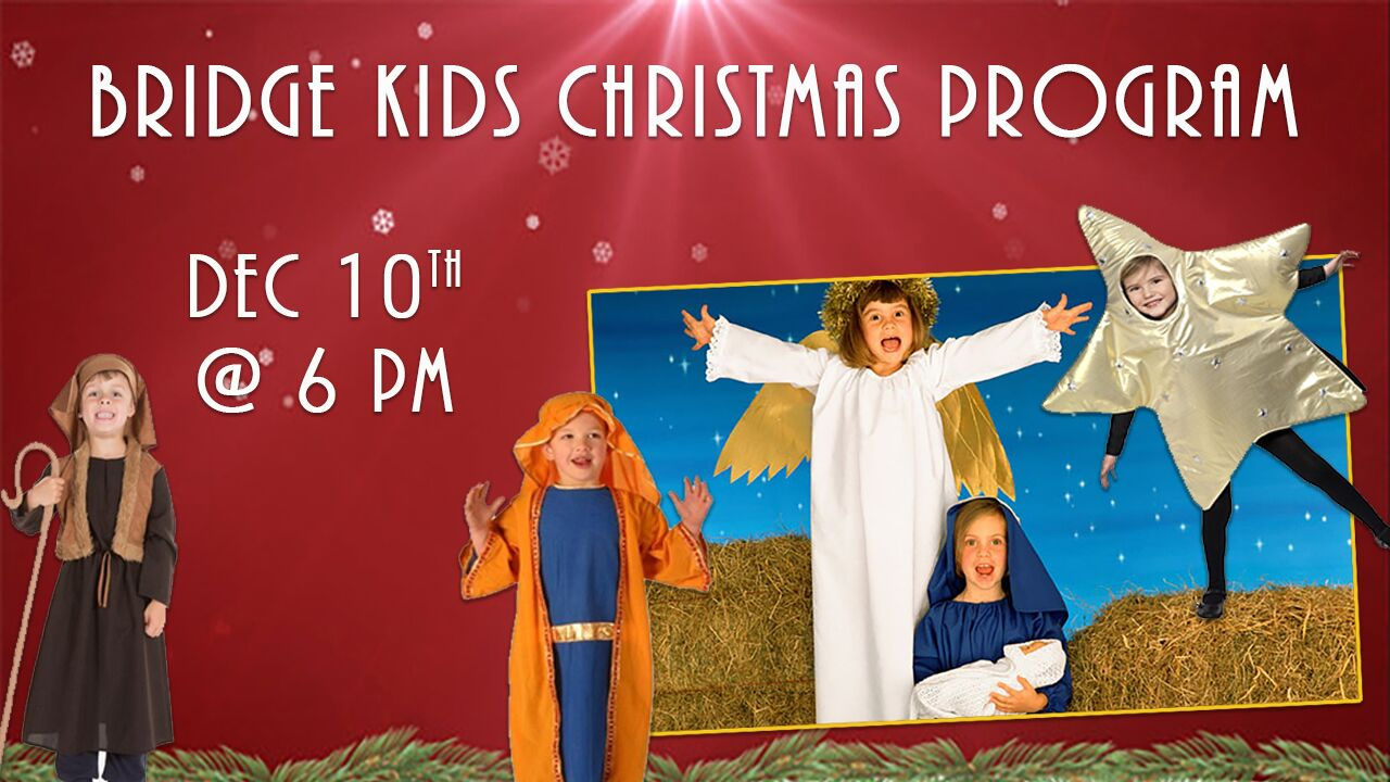 Bridge Kids Christmas Program — The Bridge Community Church