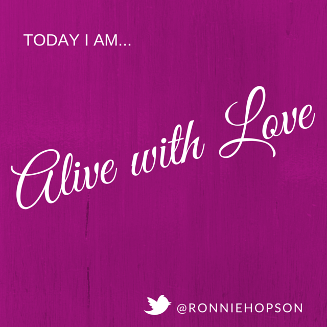 Today I am Alive with Love-RonnieHopson.png
