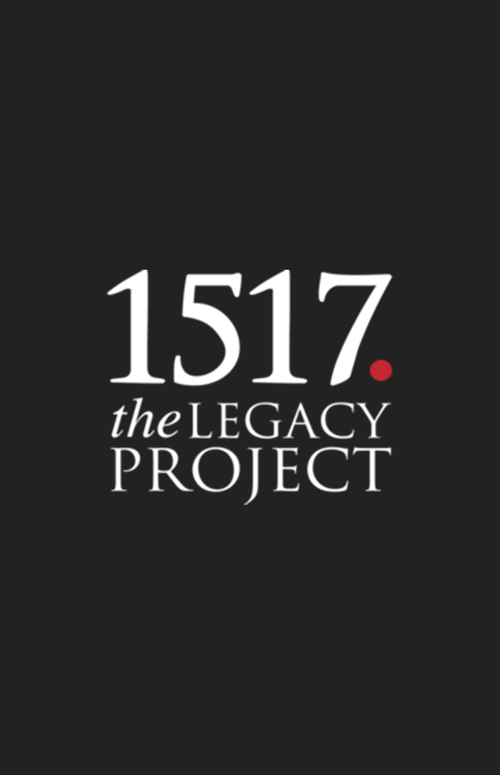 Visit 1517 The Legacy Project