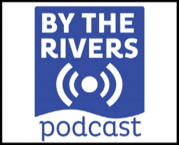 By the rivers podcast