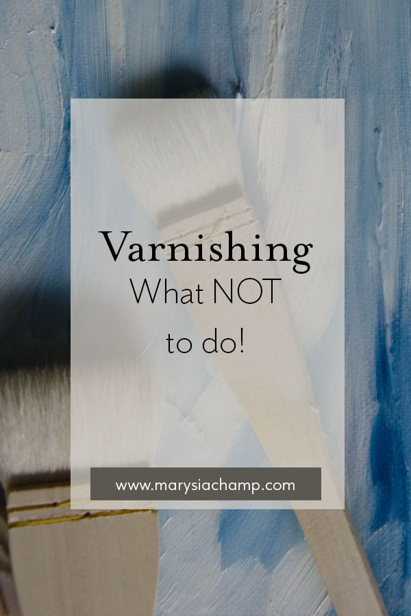 varnishing what not to do.jpg