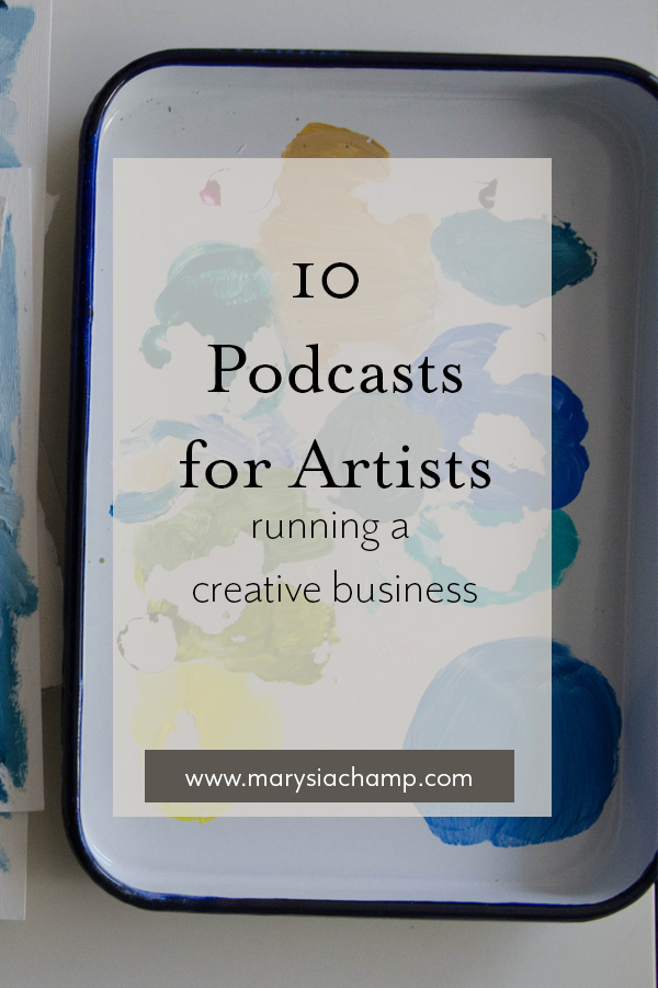 10 podcasts for artists running a creative business.jpg