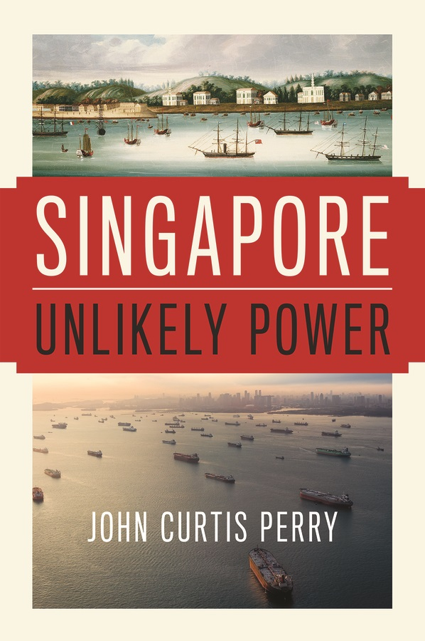Singapore Unlikely Power John Curtis Perry Book