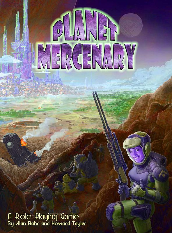 PLANET MERCENARY RPG - Tayler Corporation, as Editor.The tabletop RPG adaptation of the popular webcomic Schlock Mercenary, adapted by Alan Bahr and Howard Tayler.