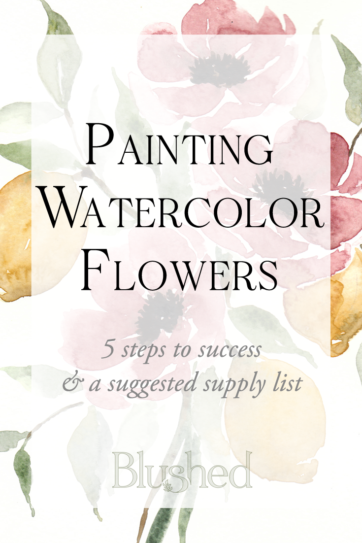 Watercolor flowers tutorial. Step by step tips and tricks for those who are just getting started! Blog post AND video tutorial for watercolor beginners.  Blushed Design | Fine Art Wedding Invitations and Portraits
