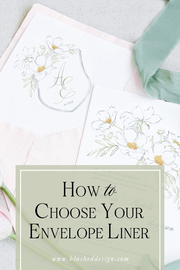 How to choose an envelope liner for your wedding invitations—tips and tricks from professional stationer, Katrina of Blushed Design.  Fine art wedding invitations with a fresh twist. #weddinginvitations #envelopeliner #fineartwedding