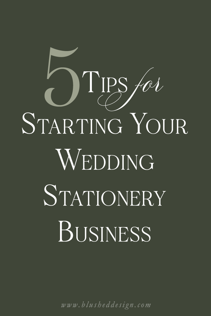 Here are my top 5 tips (as a seasoned pro) for starting your wedding stationery business on the right foot.  From practical steps to making your wedding stationery business LEGAL to finding dream vendors and friends to network with along the way. #weddingpro #weddingvendor #stationerybusinesswww.blusheddesign.com