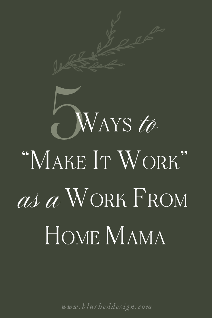 Every child is different, and to be honest, every few months with the same kiddo can be worlds apart.  Regardless, there are a few things that I have found to save my sanity while I strive to juggle life as a Business Owner and a Mama. #smallbusiness #businessowner #workfromhomemama #wfhm  www.blusheddesign.com
