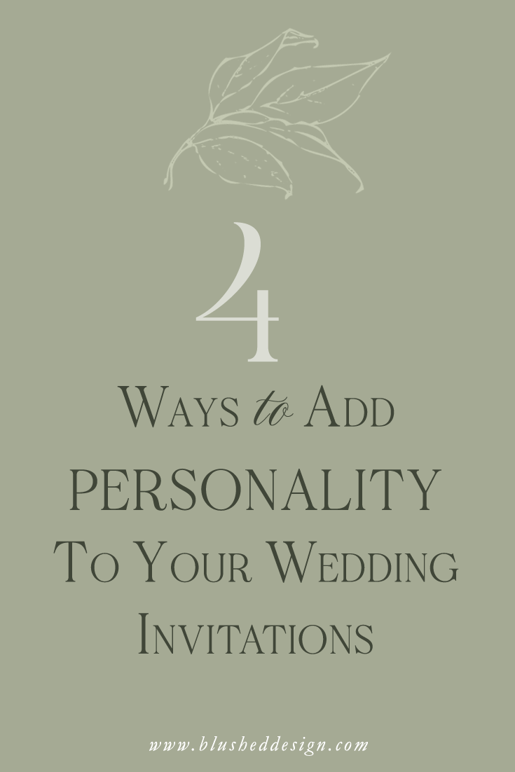 Add unique personality to your wedding invitations with one of these 4 customization ideas!  Learn how to add personalized details to your invitation suite to personalize your wedding invitations.  #weddingplanning #weddingplanner #weddinginvitations #fineartwedding #weddinginspiration #weddingideas