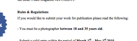 Found this increasingly common rule in the submission requirements for a magazine about new photographic talent.   Obviously you can't be an 'emerging' photographer once you reach 36.
