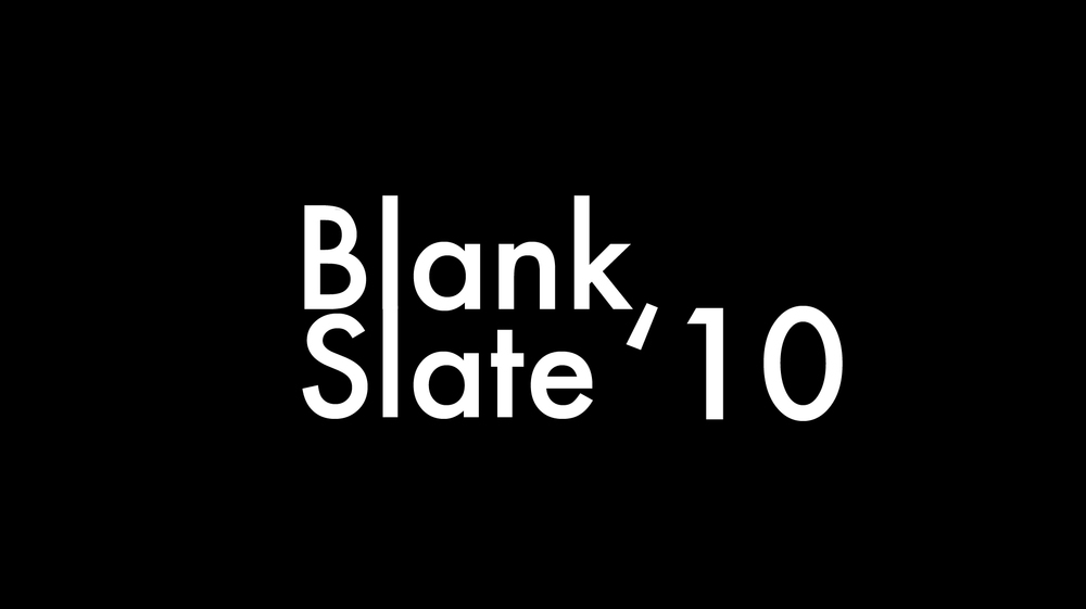 Blank Slate '10 The following short films were commissioned as part of Blank Slate 2009/10.