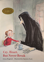 Enchanted Lion Books is the 2017 Winner of the Batchelder Award for  Cry, Heart, But Never Break  from the American Library Association