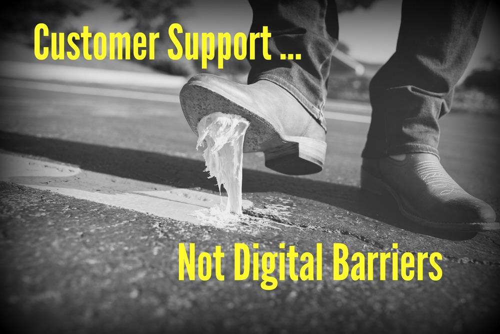 Customer-Support-Not-Digital-Barriers.jpg