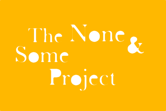 The None & Some Project