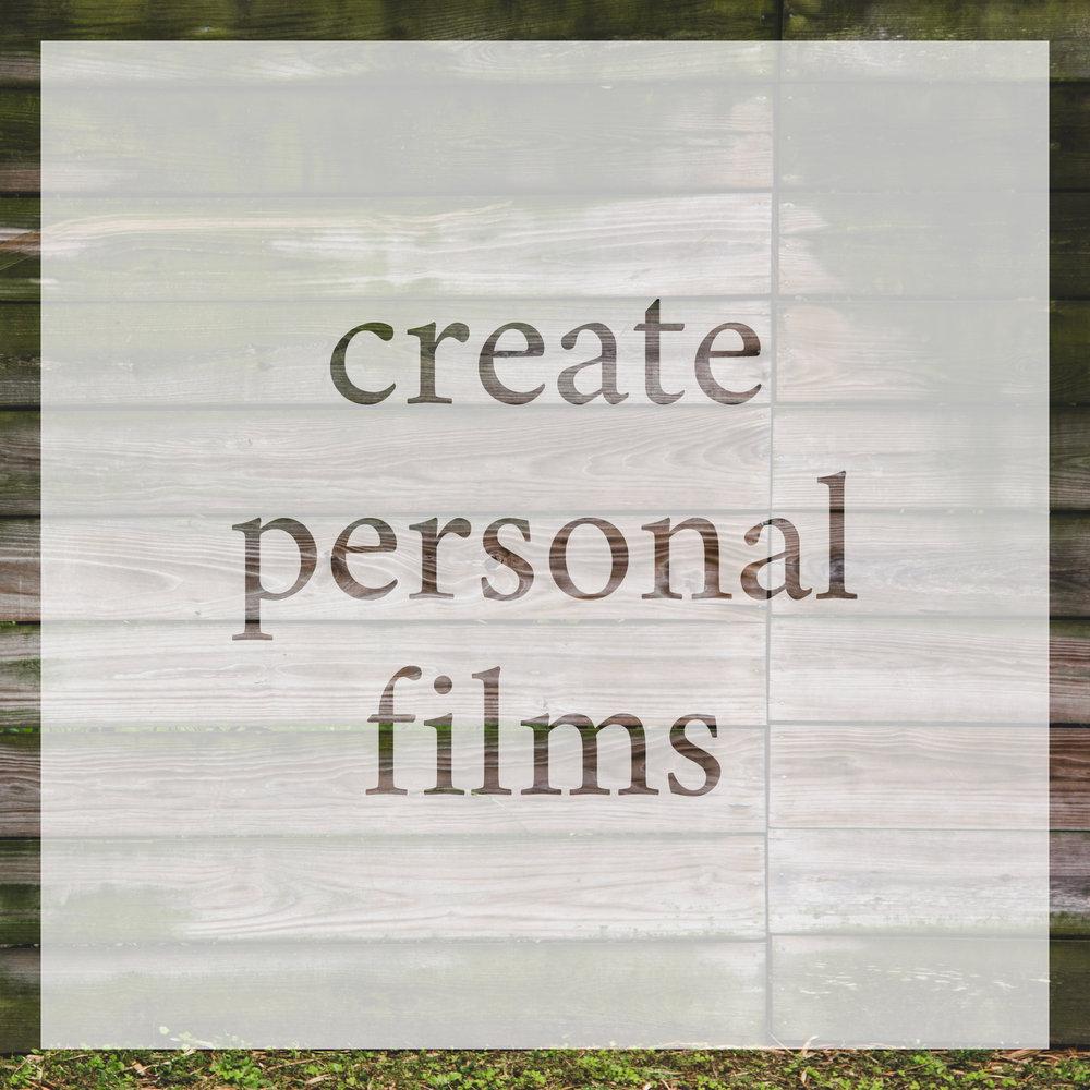 Create personal films.