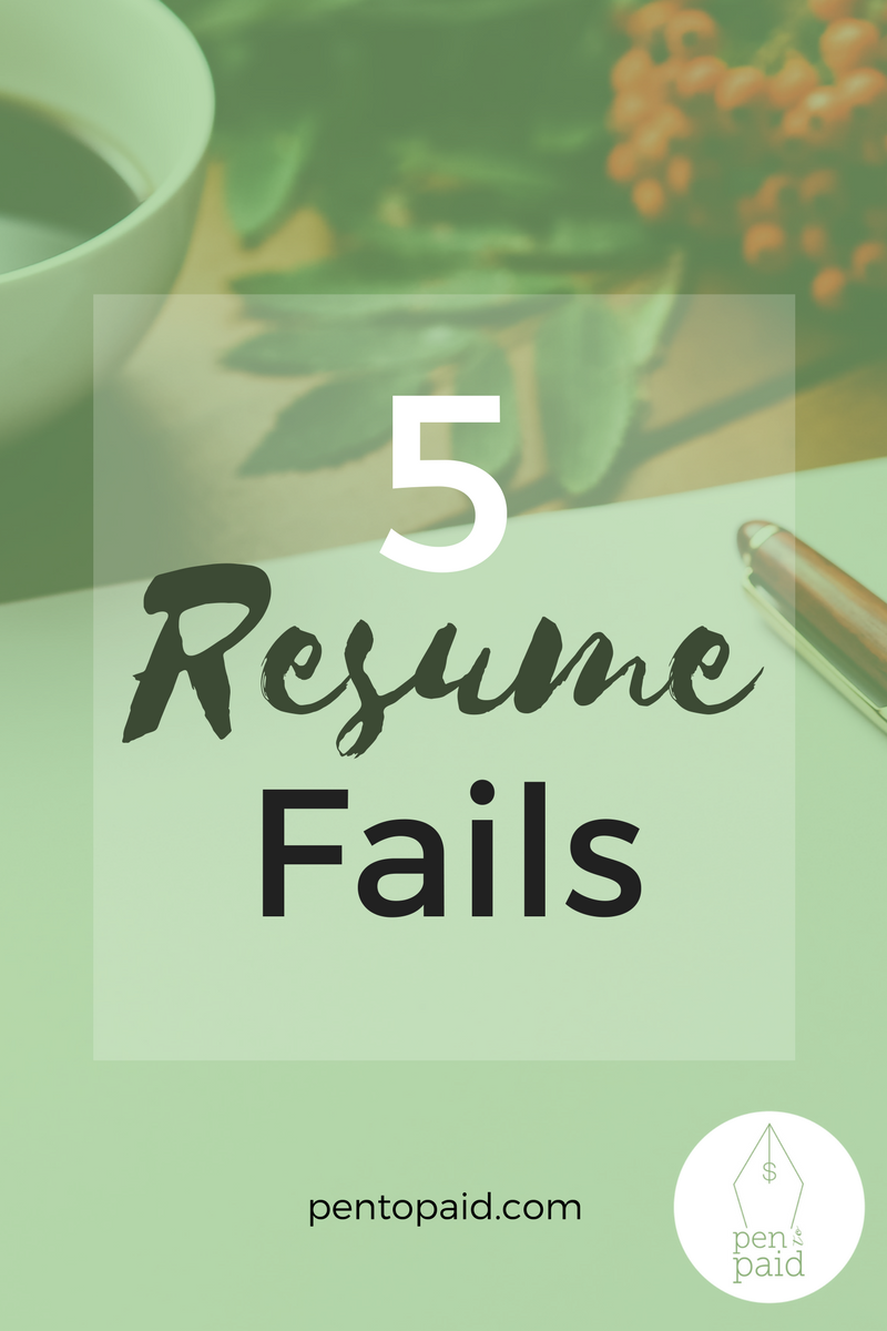 5 Resume Fails | Pen to Paid | pentopaid.com