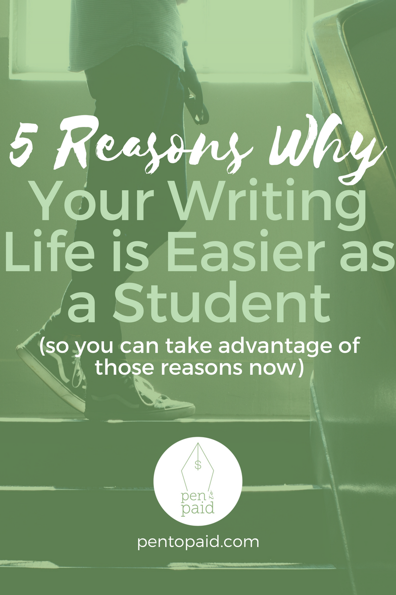 5 Reasons Why Your Writing Life is Easier as a Student | Pen to Paid | pentopaid.com