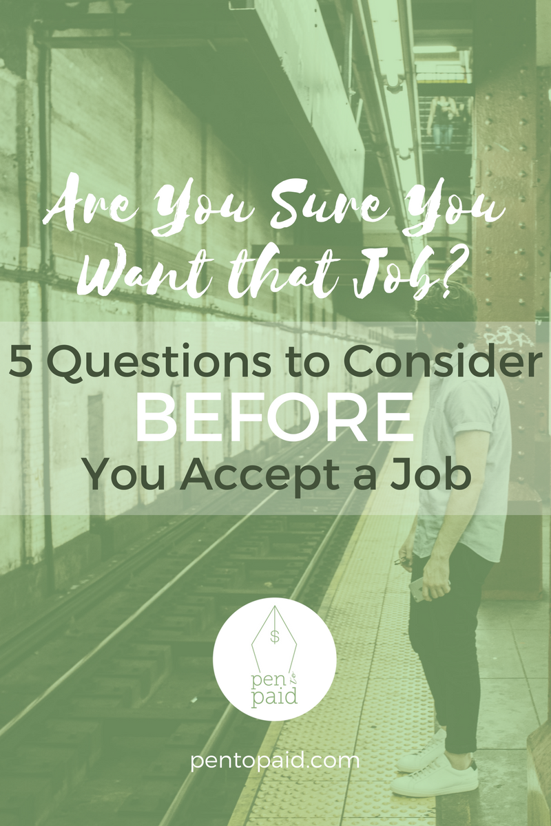 5 Questions to Consider BEFORE You Accept a Job | Pen to Paid | pentopaid.com