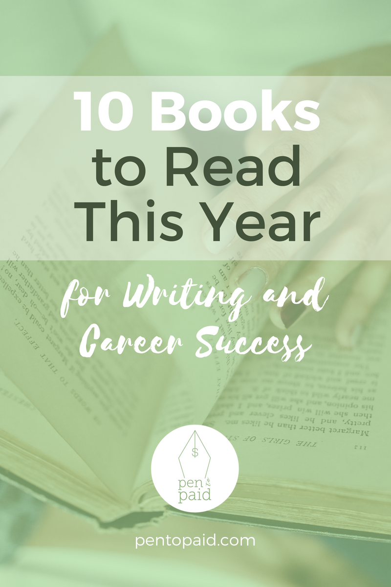 10 Books to Read This Year for Writing and Career Success | Pen to Paid | pentopaid.com