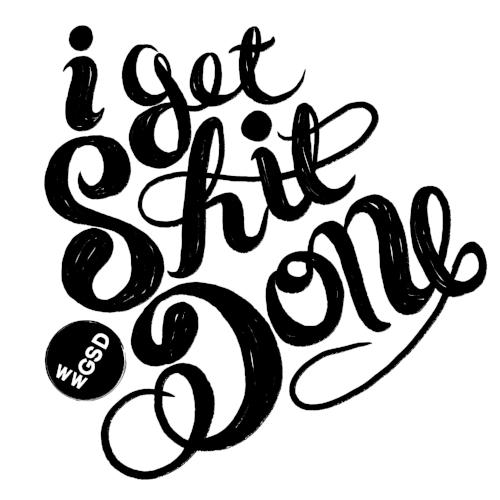 i_get_shit_done1.jpg