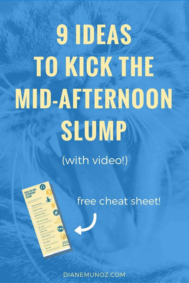 9 Ideas to Kick the Midafternoon Slump | dianemunoz.com