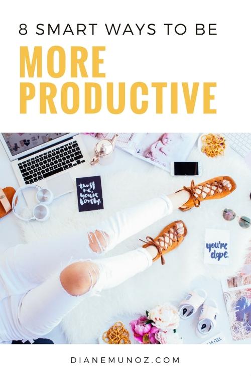 8 Smart Ways to Be More Productive | dianemunoz.com