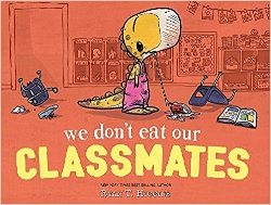 Back to school books, We Don't Eat our Classmates