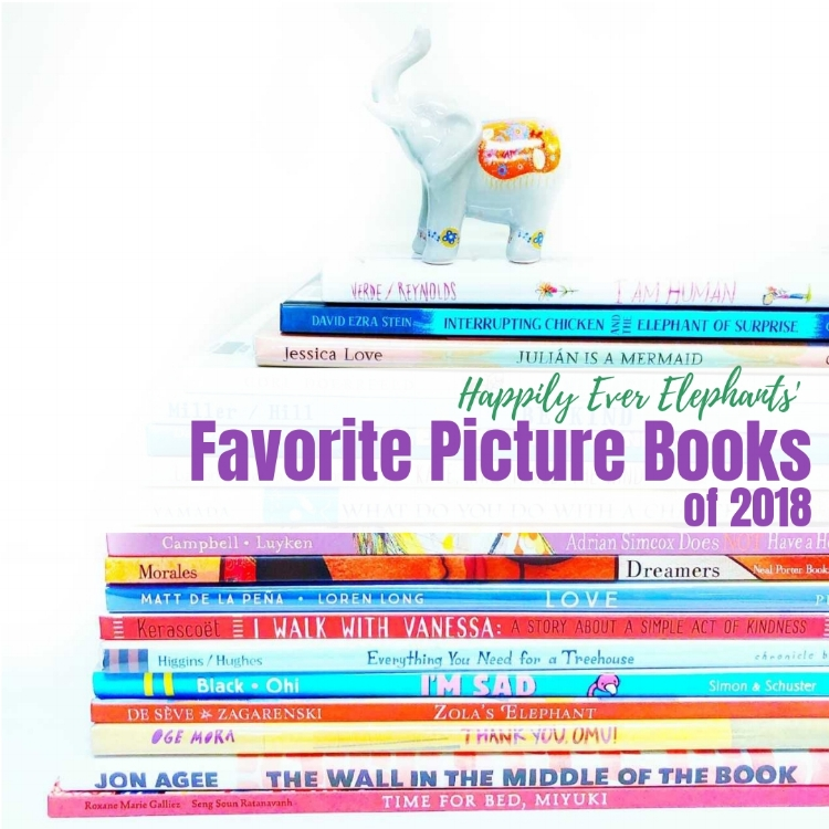 Happily Ever Elephants favorite picture books of 2018 best kids books of the year.jpg