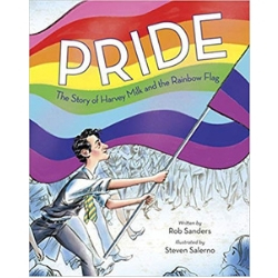 Pride The Story of Harvey Milk and the Rainbow Flag Favorite Nonfiction for Kids.jpg