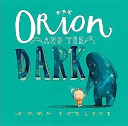 Orion+and+the+Dark Best Bedtime Books for Kids.jpg