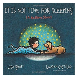 It Is Not Time for Sleeping Best Picture Books About Going to Sleep.jpg