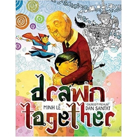 Drawn Together by Minh Le and Dan Santat best book promoting Asian Pacific American culture and heritage
