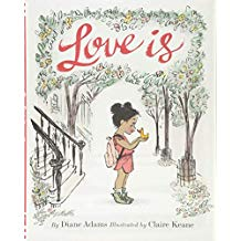 Love Is by Diane Adams and Claire Keane Favorite Picture Books About Love.jpg