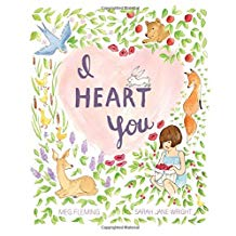 I Heart You by Meg Fleming and Sarah Jane Wright Favorite Picture Books About Love.jpg